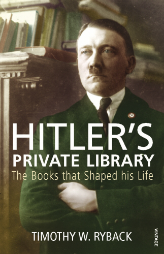 hitler-s-private-library-timonthy-ryback