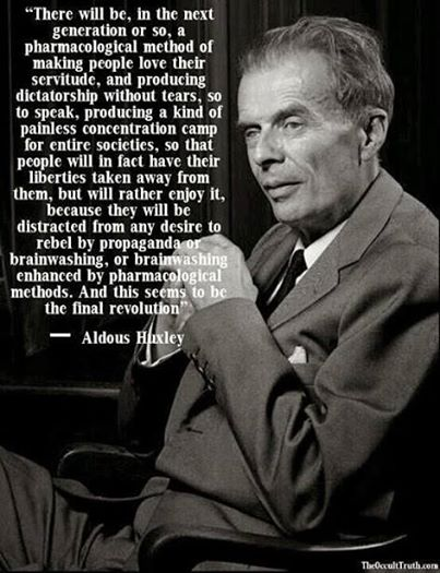 huxley-people-numbed-down-chemicals-chemtrails-fluoride