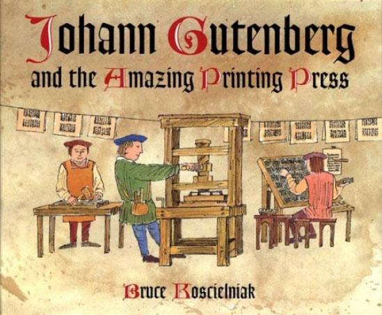 johann_gutenberg_and_the_amazing_printing_press
