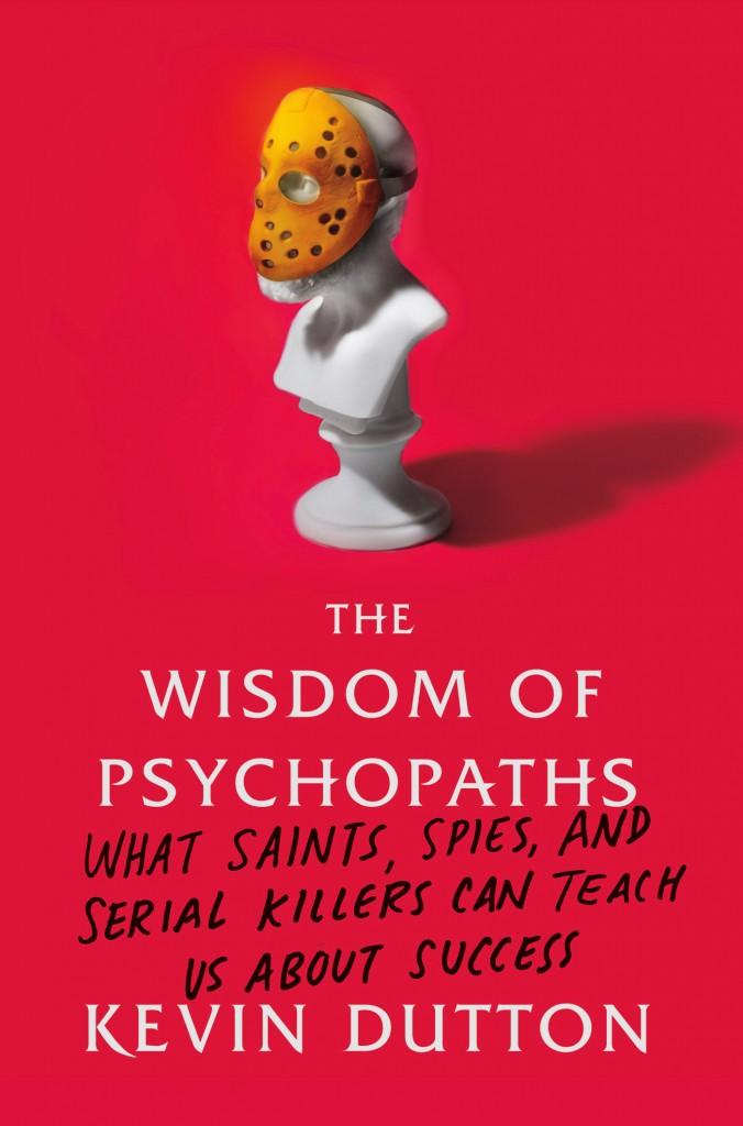 kevin-dutton-wisdom-of-psychopaths