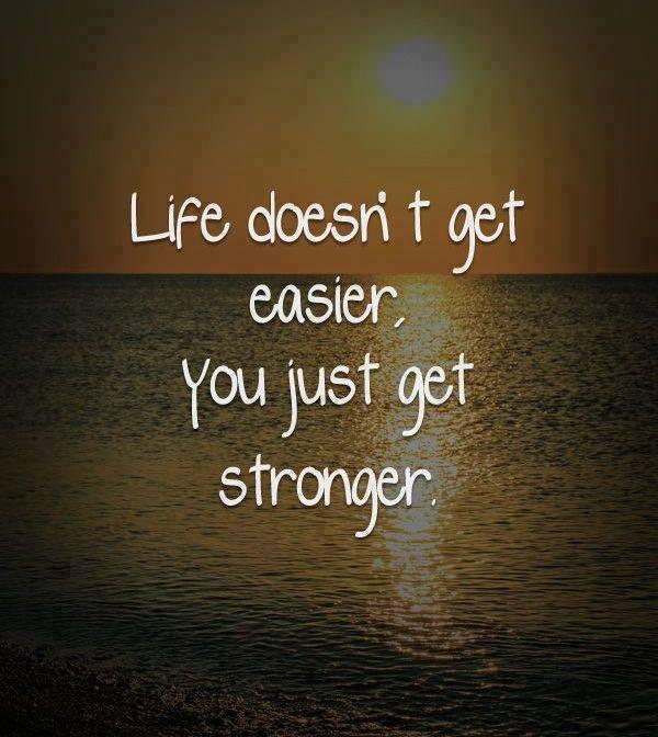 life-never-gets-easier-we-get-stronger
