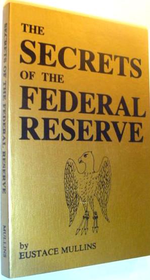 secrets-federal-reserve-eustace-mullins