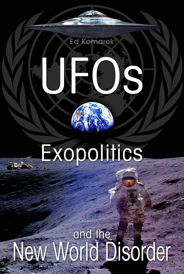 ufo-s-and-exopolitics-nwo-disorder-ed-komarek